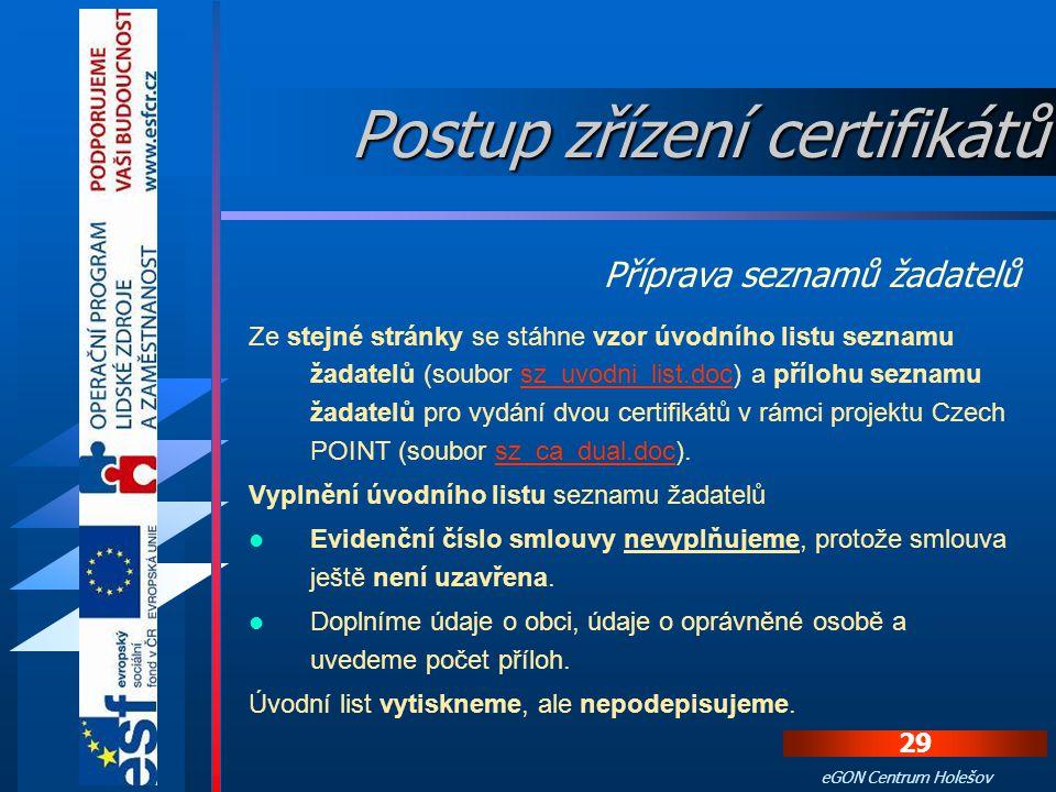 28 eGON Centrum Holešov Dodatek vytiskneme ve dvou exemplářích. Na oba vytištěné dodatky se podepíše na straně 2 statutární zástupce obce. Pokud jsme