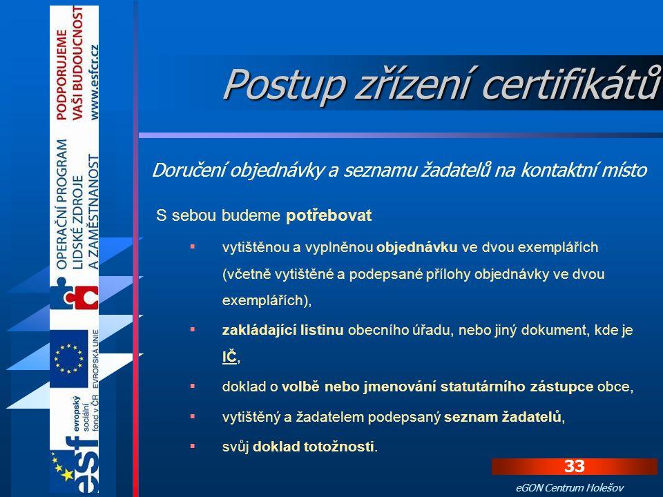 32 eGON Centrum Holešov Na webových stránkách si najdeme nejbližší kontaktní místo a telefonicky se informujeme, kdy se můžeme dostavit uzavřít smlouv