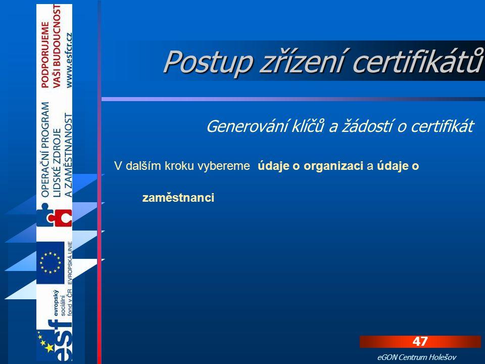 V dalším kroku vybereme Typ zákazníka a Typ certifikátu Skupiny zákazníků rozlišované v PostSignum QCA Zaměstnanec organizace Podnikající fyzické osob