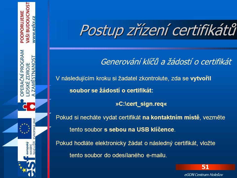 Generování klíčů a žádosti o certifikát Při zaškrtnutí lze vygenerované klíče později zazálohovat do souboru. DOPORUČENO: Ponechat zaškrtnuté! Při zaš