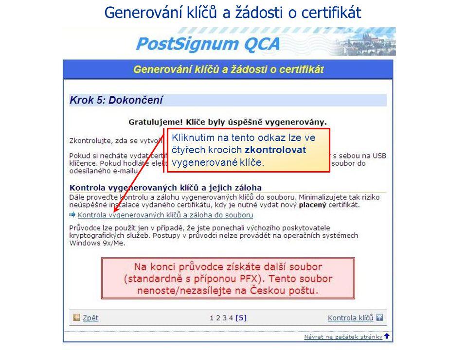 51 eGON Centrum Holešov V následujícím kroku si žadatel zkontrolute, zda se vytvořil soubor se žádostí o certifikát: »C:\cert_sign.req« Pokud si nechá