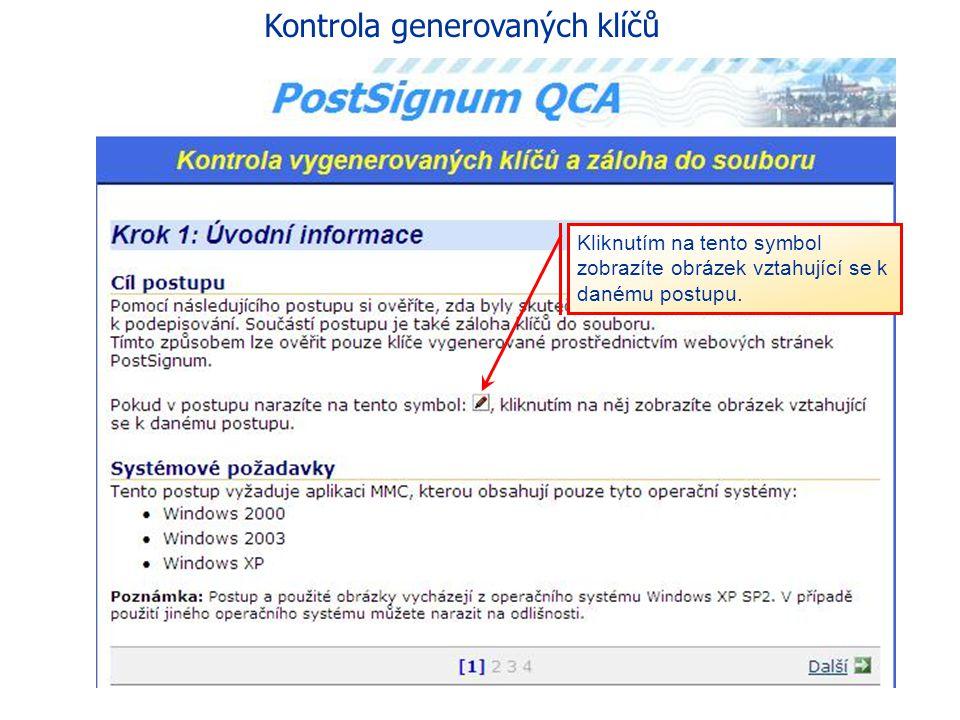 53 eGON Centrum Holešov Pomocí následujícího postupu lze ověřit, zda byly skutečně vygenerovány klíče potřebné k podepisování. Součástí postupu je tak