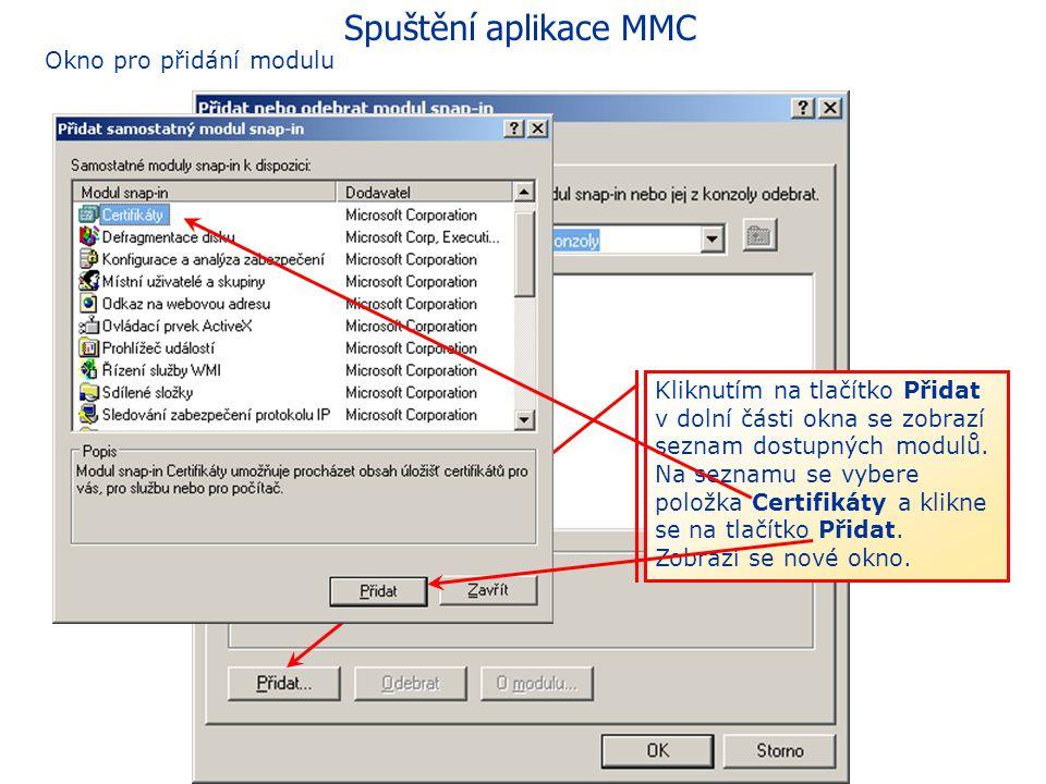 Spuštění aplikace MMC Zobrazí se prázdné okno aplikace MMC V menu Soubor zvolte položku Přidat nebo odebrat modul snap-in. Zobrazí se okno pro přidání