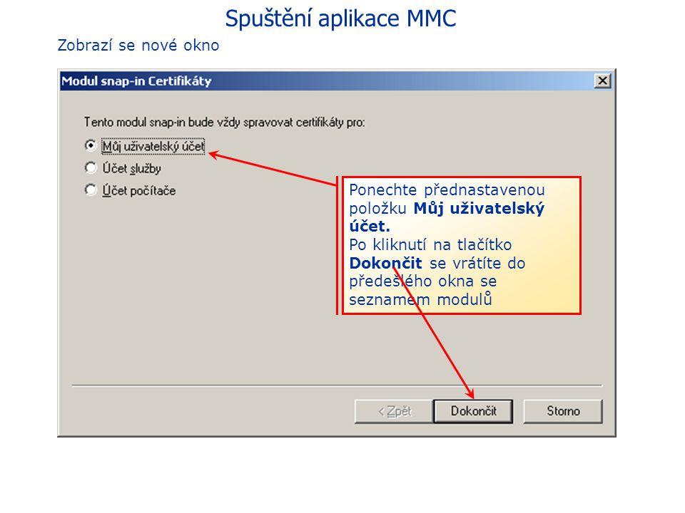 Spuštění aplikace MMC Okno pro přidání modulu Kliknutím na tlačítko Přidat v dolní části okna se zobrazí seznam dostupných modulů. Na seznamu se vyber