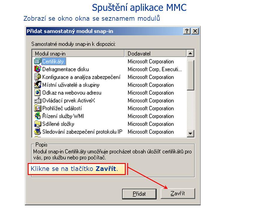Spuštění aplikace MMC Zobrazí se nové okno Ponechte přednastavenou položku Můj uživatelský účet. Po kliknutí na tlačítko Dokončit se vrátíte do předeš