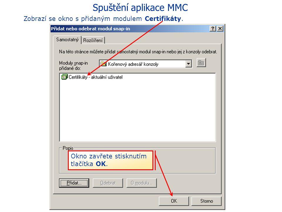 Spuštění aplikace MMC Zobrazí se okno okna se seznamem modulů Klikne se na tlačítko Zavřít.