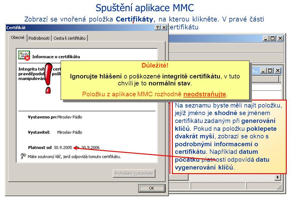 Spuštění aplikace MMC Rozbalením položky Certifikáty (kliknutím na symbol [+]) nebo jestliže se po spuštění souboru »certmgr.msc« zobrazí tento obráze