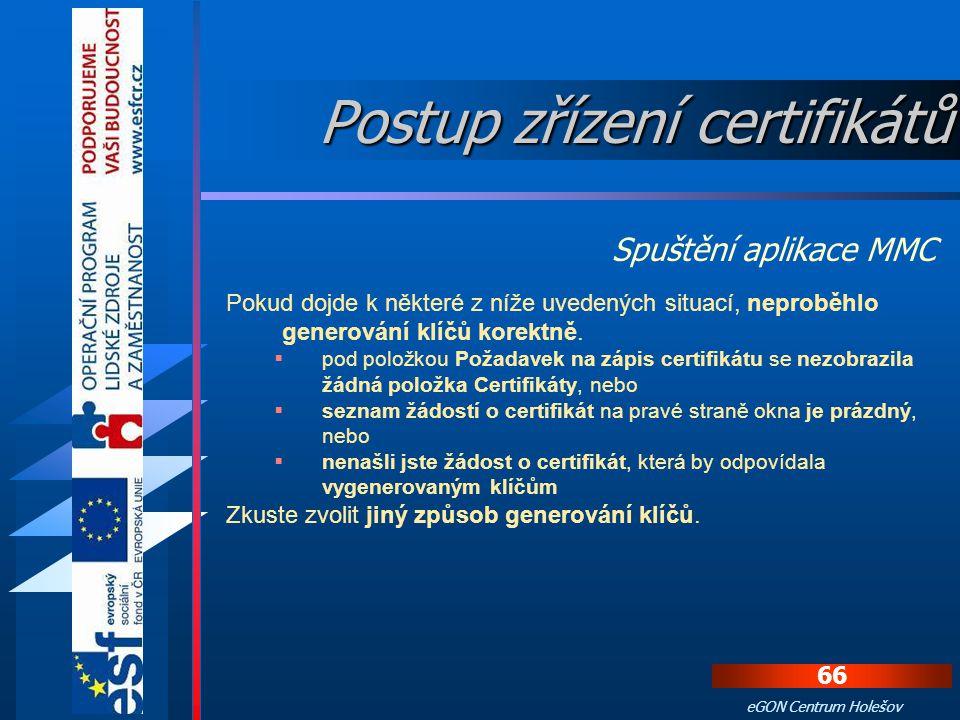 Spuštění aplikace MMC Zobrazí se vnořená položka Certifikáty, na kterou klikněte. V pravé části okna se zobrazí seznam žádostí na vydání certifikátu N