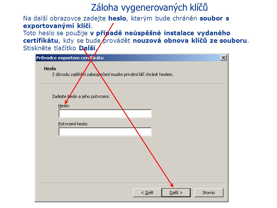 Záloha vygenerovaných klíčů Na třetí obrazovce nastavujete parametry exportu. V tomto případě ponechte přednastavené hodnoty, tj. zaškrtnutou pouze dr