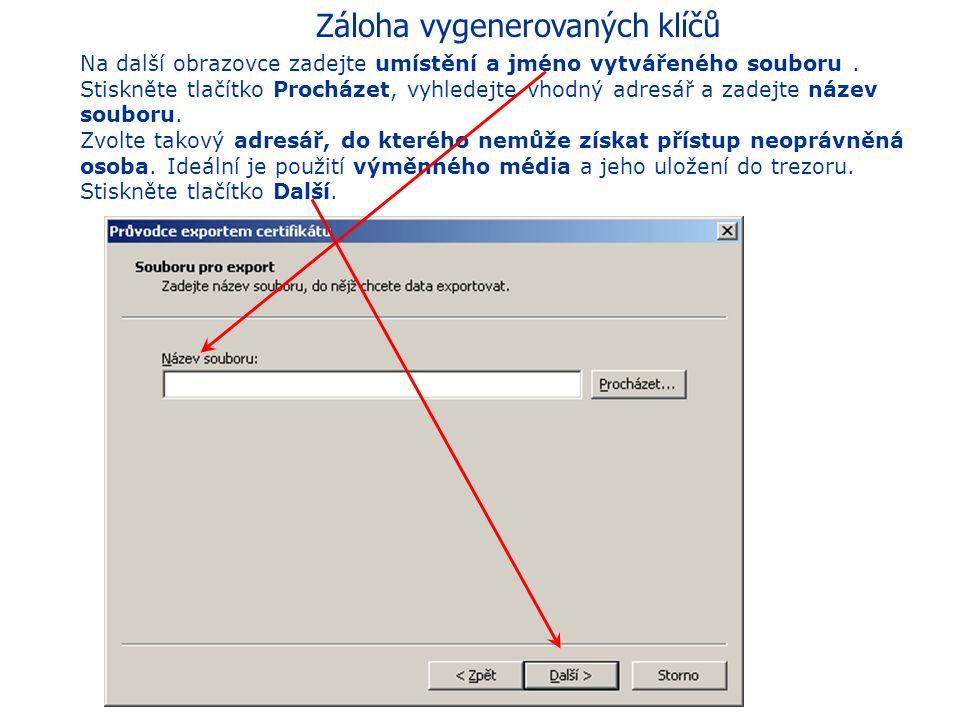Záloha vygenerovaných klíčů Na další obrazovce zadejte heslo, kterým bude chráněn soubor s exportovanými klíči. Toto heslo se použije v případě neúspě