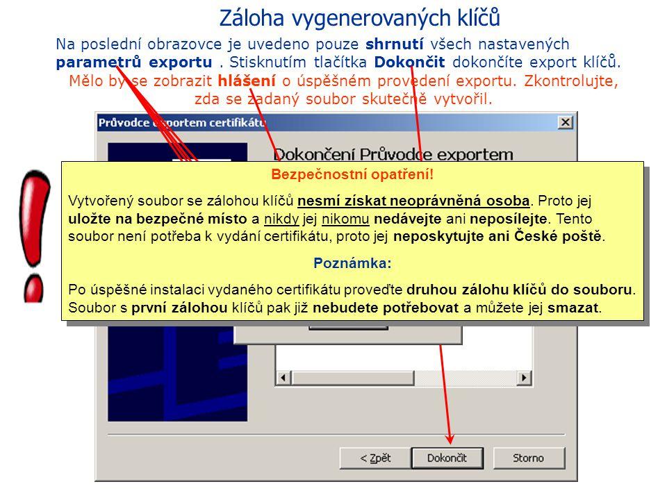 Záloha vygenerovaných klíčů Na další obrazovce zadejte umístění a jméno vytvářeného souboru. Stiskněte tlačítko Procházet, vyhledejte vhodný adresář a