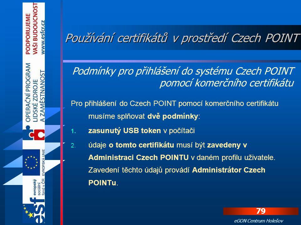 78 eGON Centrum Holešov Dodání dalších seznamů žadatelů Pokud budeme v budoucnu potřebovat vydat certifikáty ještě dalším osobám, připravíme seznam ža