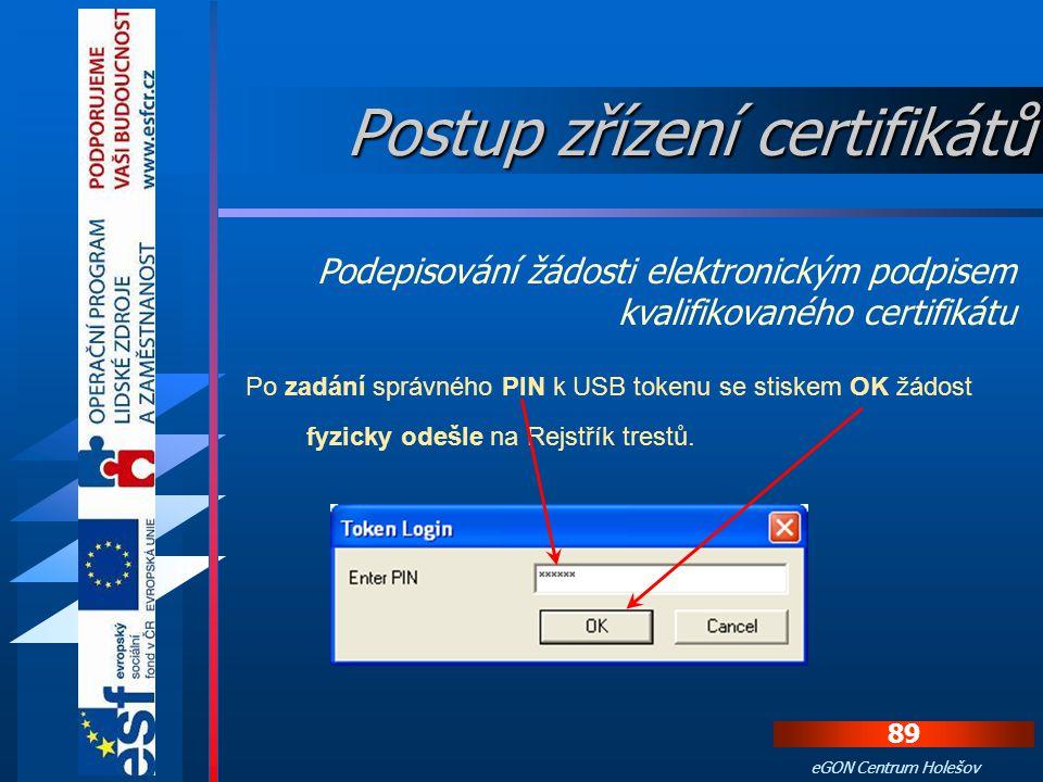 88 eGON Centrum Holešov Sestavenou žádost odešleme stiskem tlačítka Zažádat o výpis z evidence rejstříku trestů. Při odeslání se otevře dialog s nabíd
