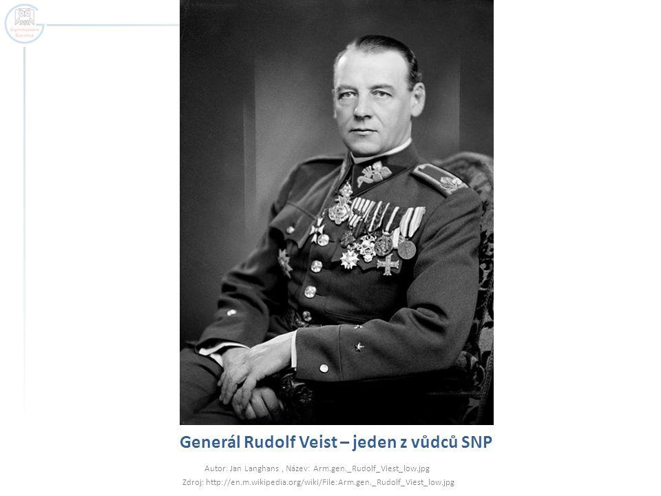 Generál Rudolf Veist – jeden z vůdců SNP Autor: Jan Langhans, Název: Arm.gen._Rudolf_Viest_low.jpg Zdroj: http://en.m.wikipedia.org/wiki/File:Arm.gen.