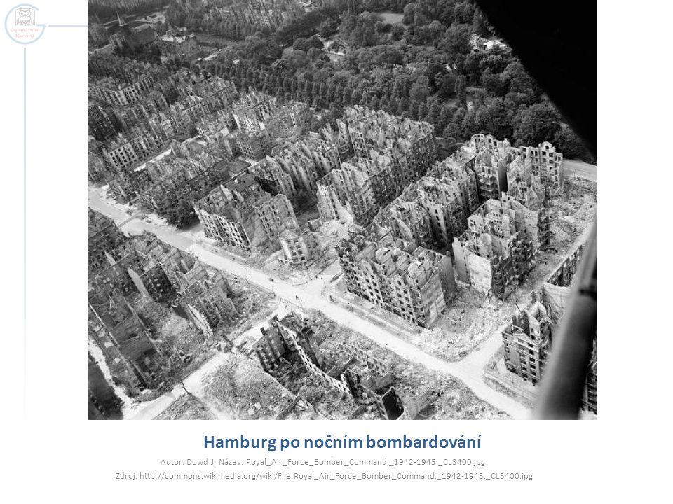 Hamburg po nočním bombardování Autor: Dowd J, Název: Royal_Air_Force_Bomber_Command,_1942-1945._CL3400.jpg Zdroj: http://commons.wikimedia.org/wiki/Fi