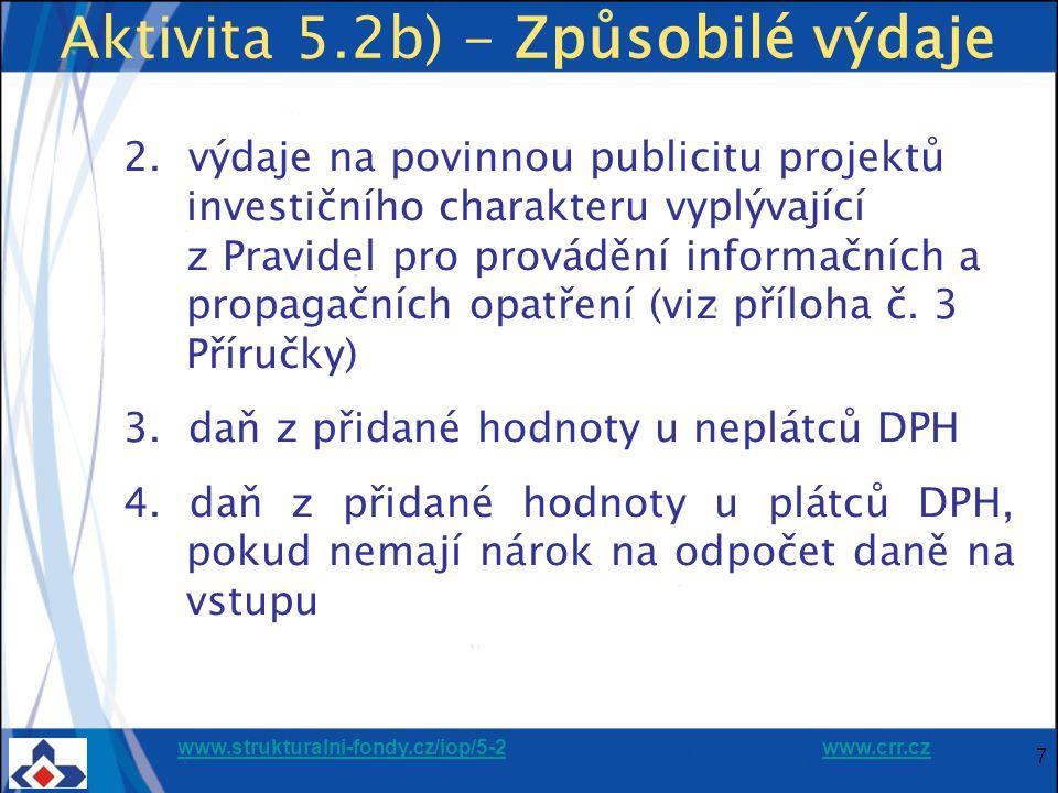 www.strukturalni-fondy.cz/iop/5-2www.strukturalni-fondy.cz/iop/5-2 www.crr.czwww.crr.cz 7 Aktivita 5.2b) - Způsobilé výdaje 2.