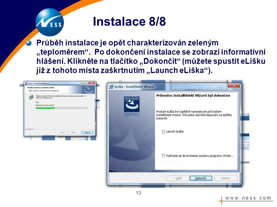 """w w w. n e s s. c o m Instalace 8/8 Průběh instalace je opět charakterizován zeleným """"teploměrem ."""