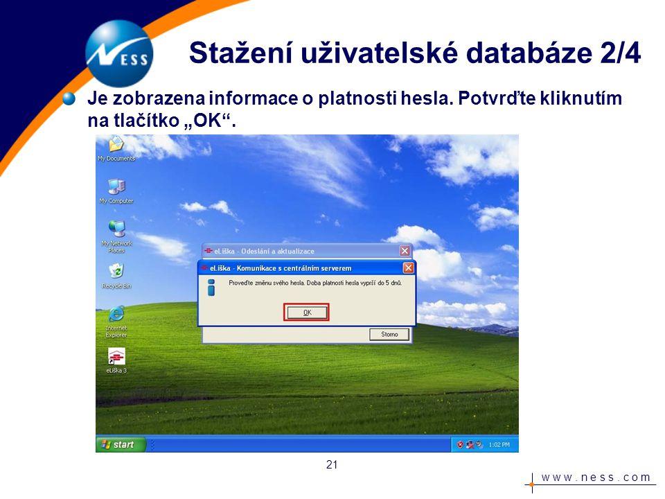 w w w. n e s s. c o m Je zobrazena informace o platnosti hesla.