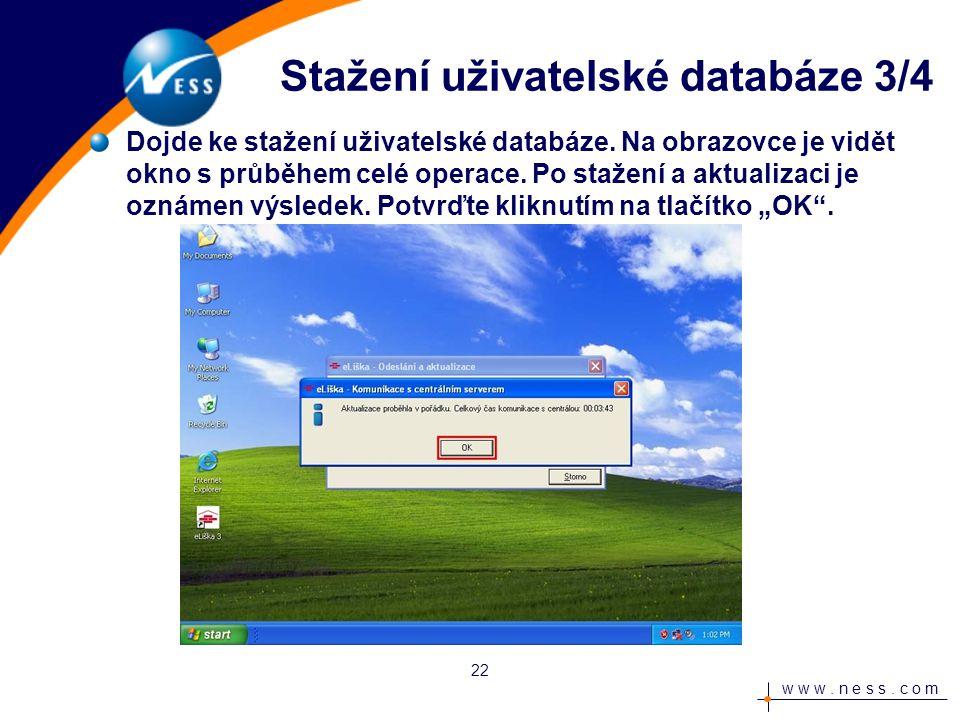 w w w. n e s s. c o m Dojde ke stažení uživatelské databáze.