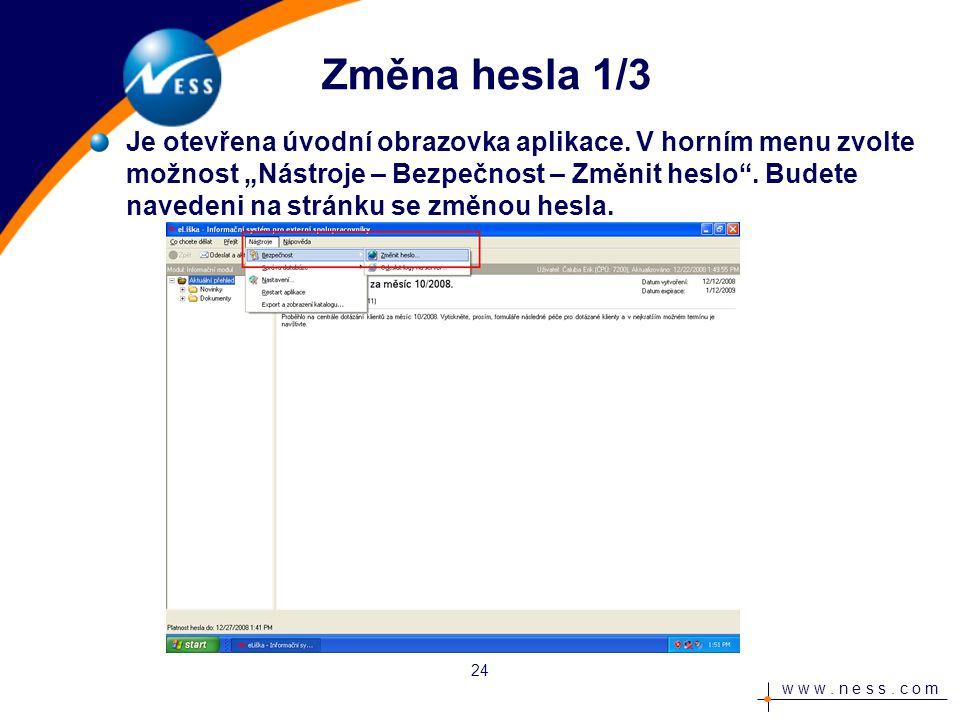 w w w. n e s s. c o m Změna hesla 1/3 Je otevřena úvodní obrazovka aplikace.