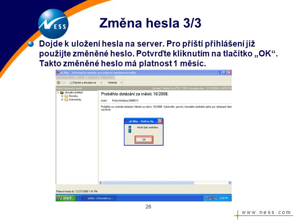 w w w. n e s s. c o m Změna hesla 3/3 Dojde k uložení hesla na server.