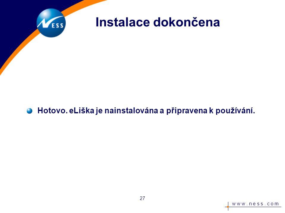 w w w. n e s s. c o m Instalace dokončena Hotovo.