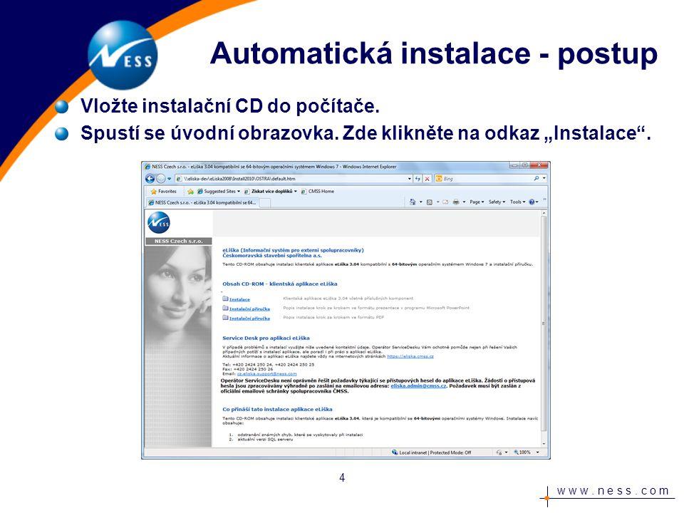 w w w. n e s s. c o m Automatická instalace - postup Vložte instalační CD do počítače.