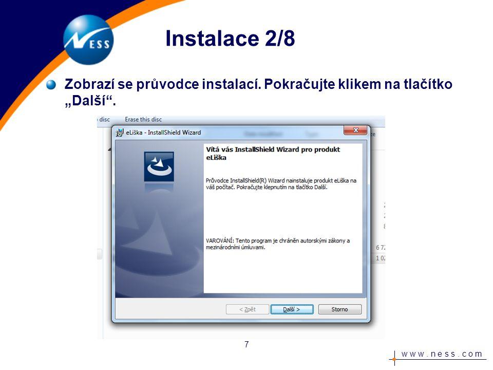 w w w. n e s s. c o m Instalace 2/8 Zobrazí se průvodce instalací.