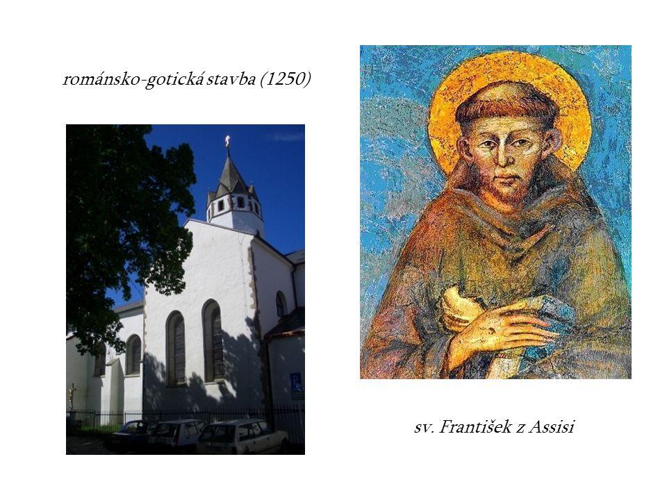 sv. František z Assisi románsko-gotická stavba (1250)