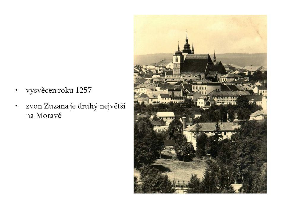 vysvěcen roku 1257 zvon Zuzana je druhý největší na Moravě