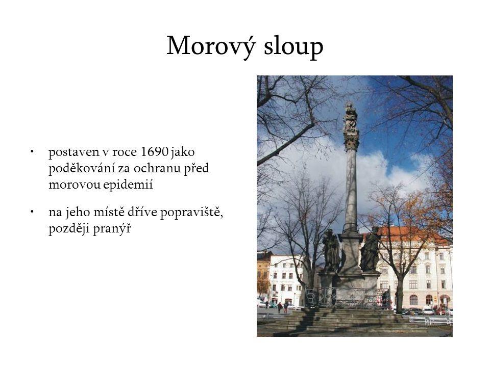 Morový sloup postaven v roce 1690 jako poděkování za ochranu před morovou epidemií na jeho místě dříve popraviště, později pranýř