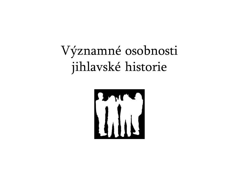 Významné osobnosti jihlavské historie