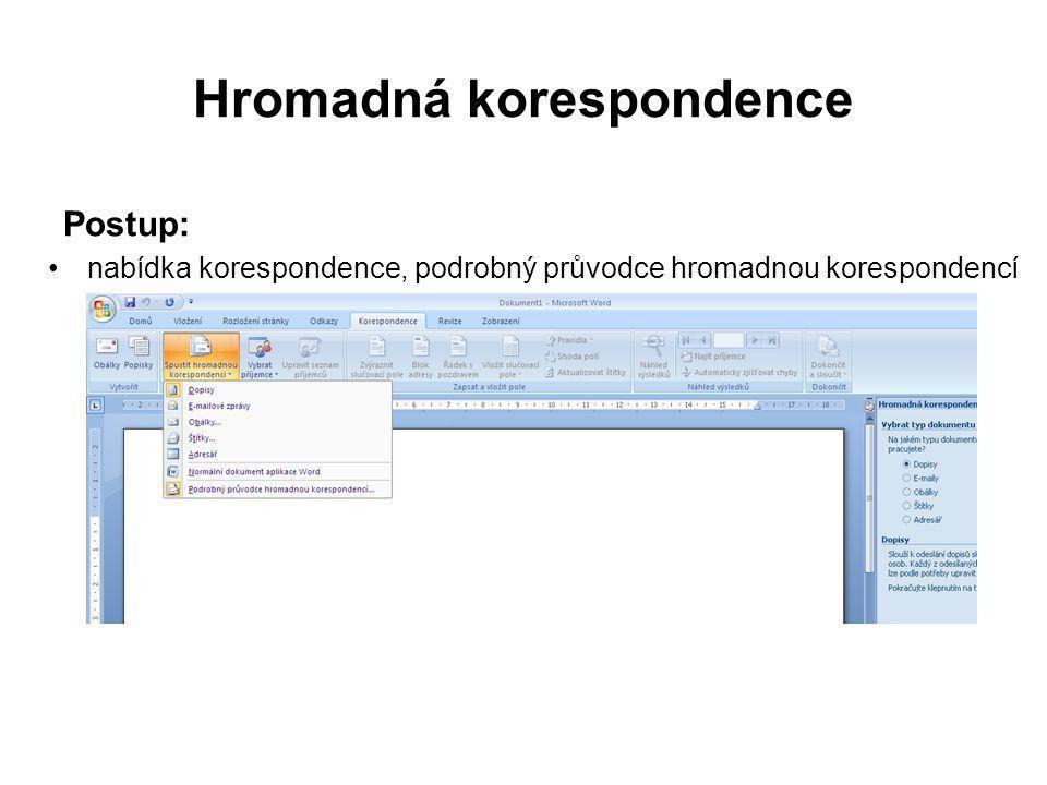 Hromadná korespondence Postup: nabídka korespondence, podrobný průvodce hromadnou korespondencí