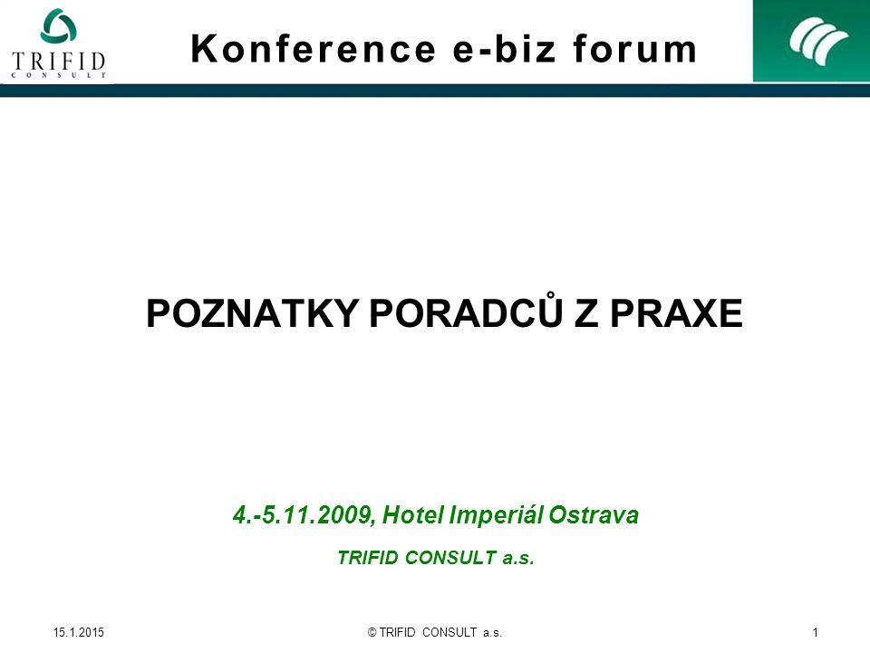 15.1.2015© TRIFID CONSULT a.s.1 4.-5.11.2009, Hotel Imperiál Ostrava TRIFID CONSULT a.s.