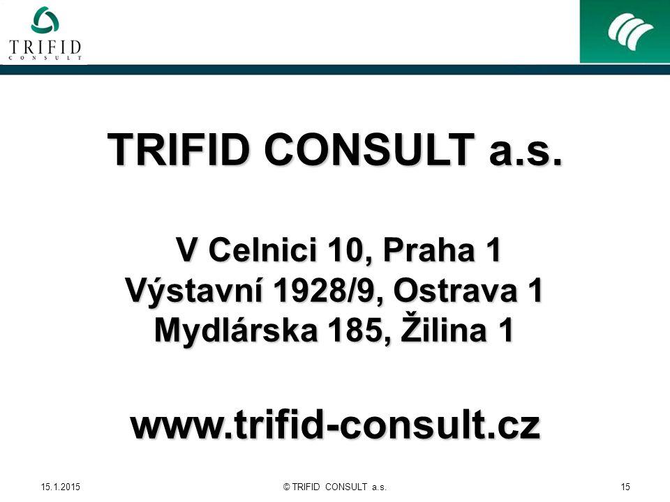 15.1.2015© TRIFID CONSULT a.s.15 TRIFID CONSULT a.s.