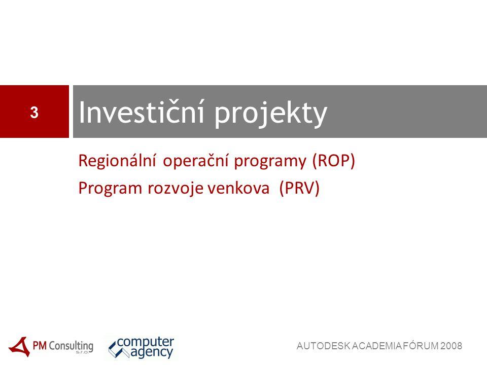 Postup přípravy žádosti o dotaci Doporučený postup 14 AUTODESK ACADEMIA FÓRUM 2008