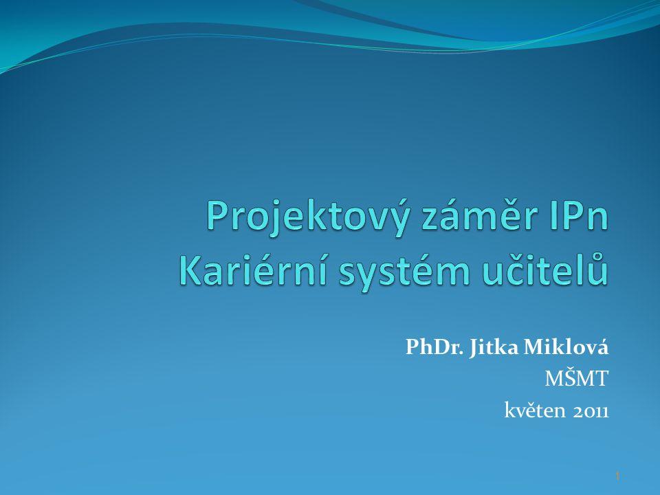 PhDr. Jitka Miklová MŠMT květen 2011 1