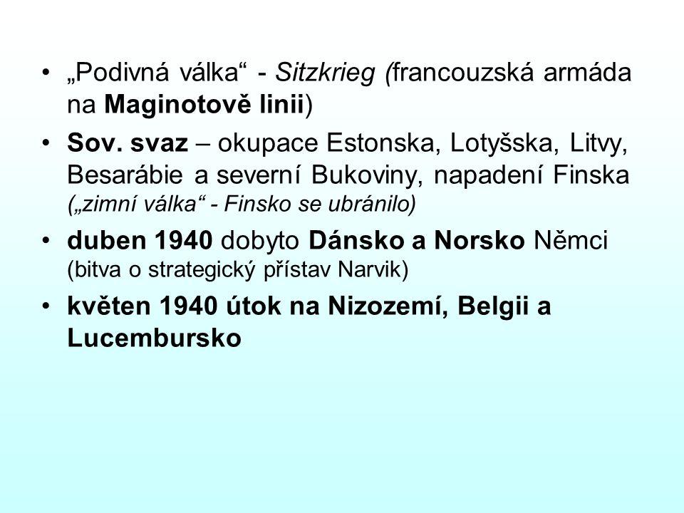 """""""Podivná válka"""" - Sitzkrieg (francouzská armáda na Maginotově linii) Sov. svaz – okupace Estonska, Lotyšska, Litvy, Besarábie a severní Bukoviny, napa"""
