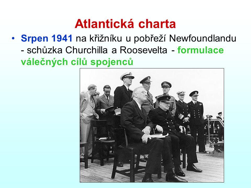 Atlantická charta Srpen 1941 na křižníku u pobřeží Newfoundlandu - schůzka Churchilla a Roosevelta - formulace válečných cílů spojenců