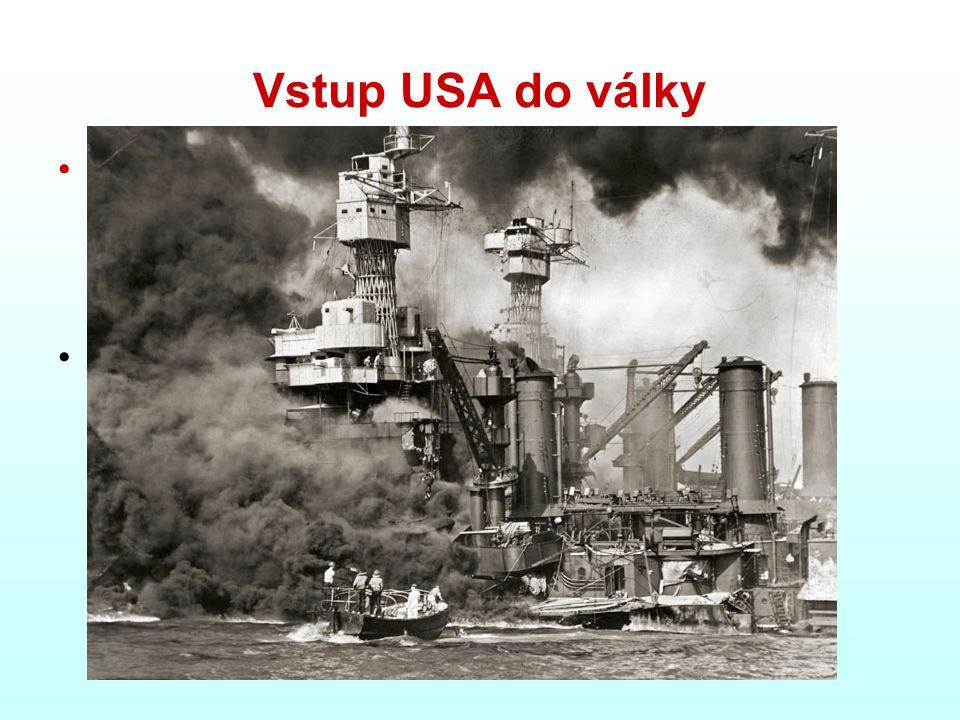Vstup USA do války 7. prosince 1941 přepadly dvě vlny japonských letadel bez vyhlášení války americkou leteckou základnu Pearl Harbor na Havajských os