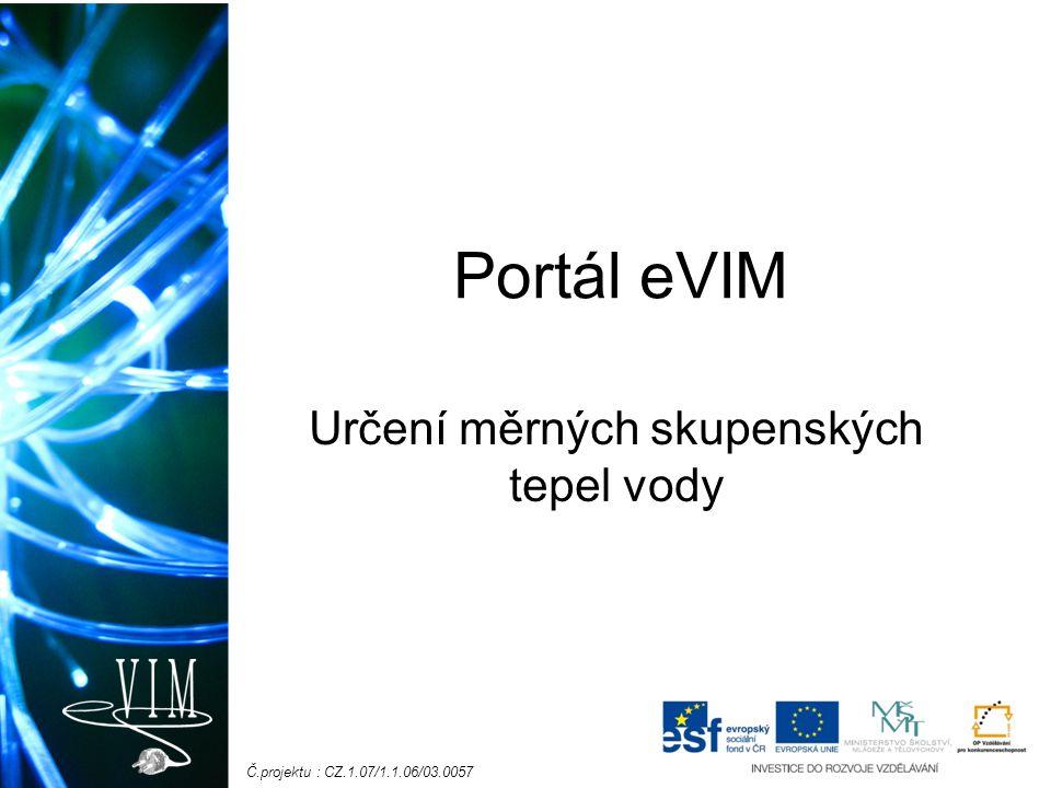 Č.projektu : CZ.1.07/1.1.06/03.0057 Portál eVIM Určení měrných skupenských tepel vody