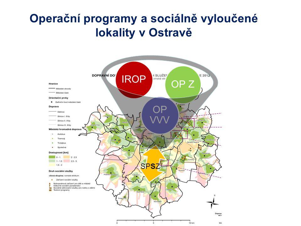 Operační programy a sociálně vyloučené lokality v Ostravě SPSZ OP Z OP VVV IROP