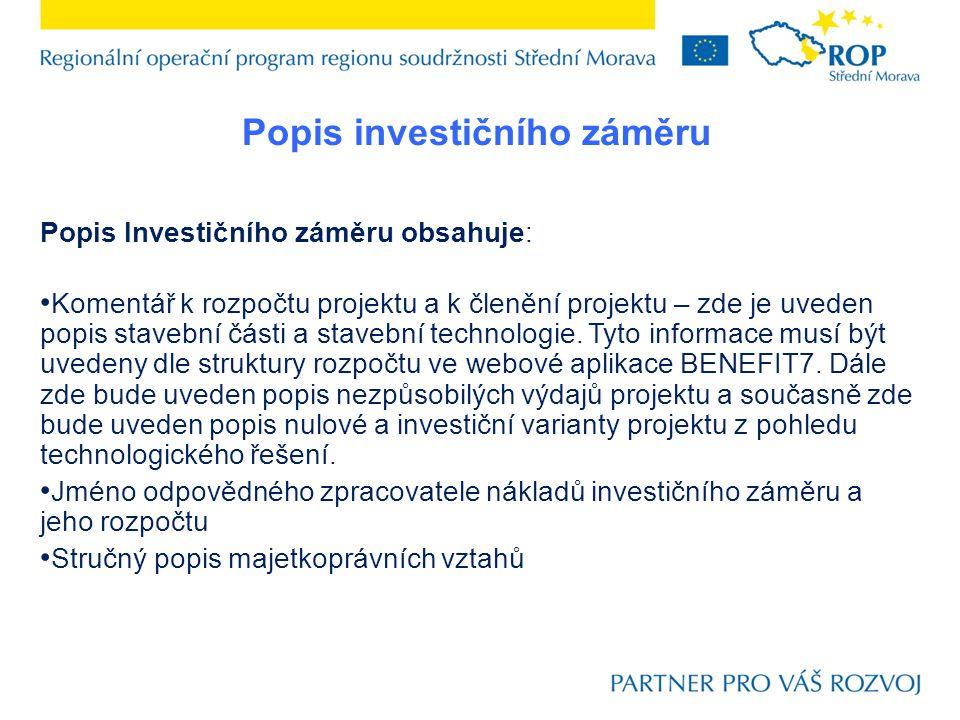 Popis investičního záměru Popis Investičního záměru obsahuje: Komentář k rozpočtu projektu a k členění projektu – zde je uveden popis stavební části a