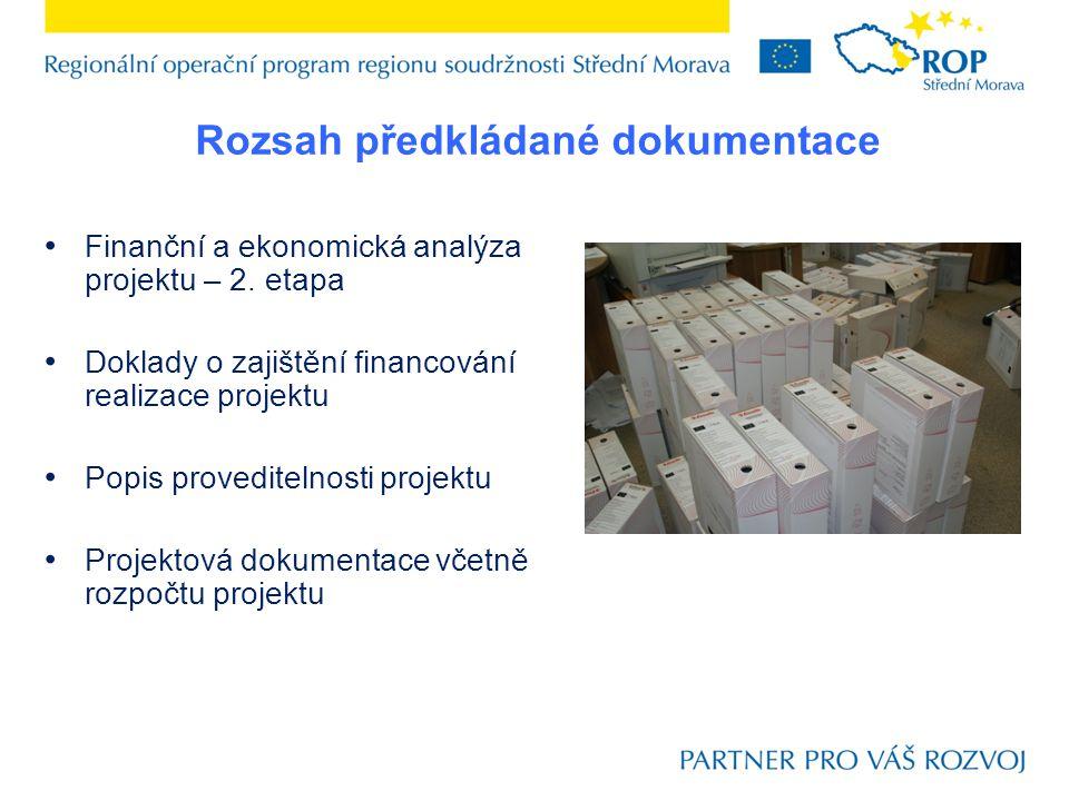 Rozsah předkládané dokumentace Finanční a ekonomická analýza projektu – 2. etapa Doklady o zajištění financování realizace projektu Popis proveditelno