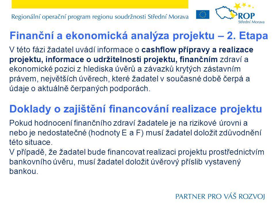 Finanční a ekonomická analýza projektu – 2. Etapa V této fázi žadatel uvádí informace o cashflow přípravy a realizace projektu, informace o udržitelno