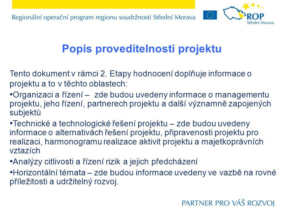 Popis proveditelnosti projektu Tento dokument v rámci 2. Etapy hodnocení doplňuje informace o projektu a to v těchto oblastech: Organizaci a řízení –