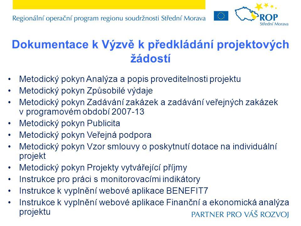 Dokumentace k Výzvě k předkládání projektových žádostí Metodický pokyn Analýza a popis proveditelnosti projektu Metodický pokyn Způsobilé výdaje Metod