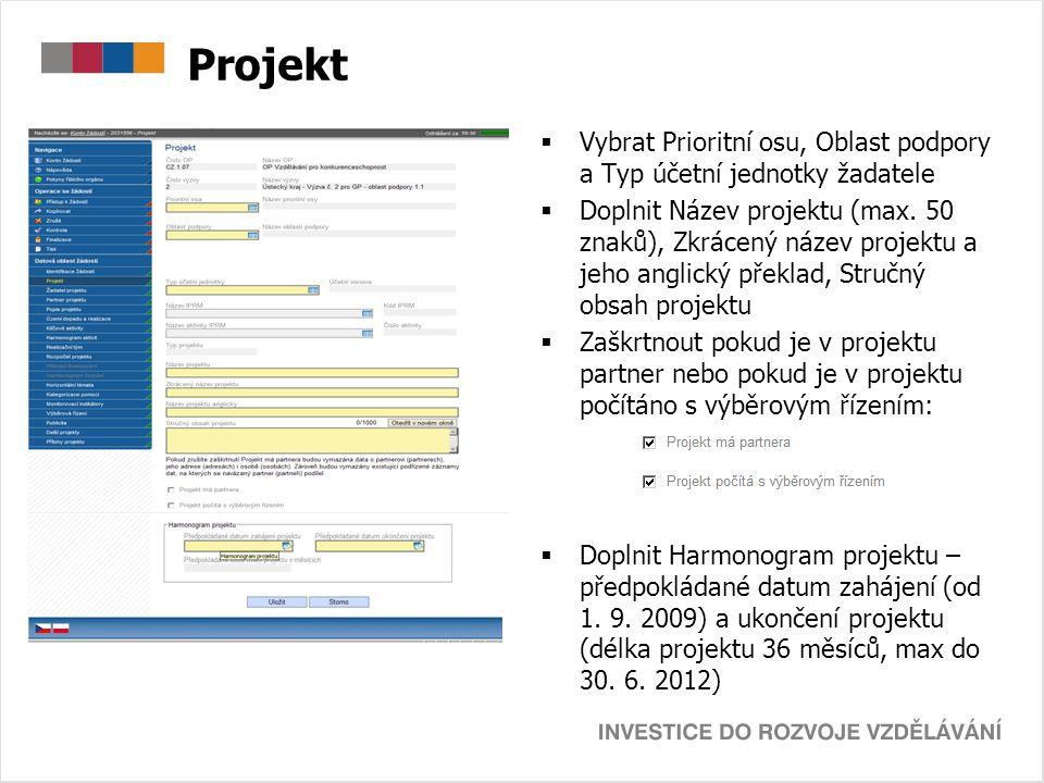 Projekt  Vybrat Prioritní osu, Oblast podpory a Typ účetní jednotky žadatele  Doplnit Název projektu (max. 50 znaků), Zkrácený název projektu a jeho