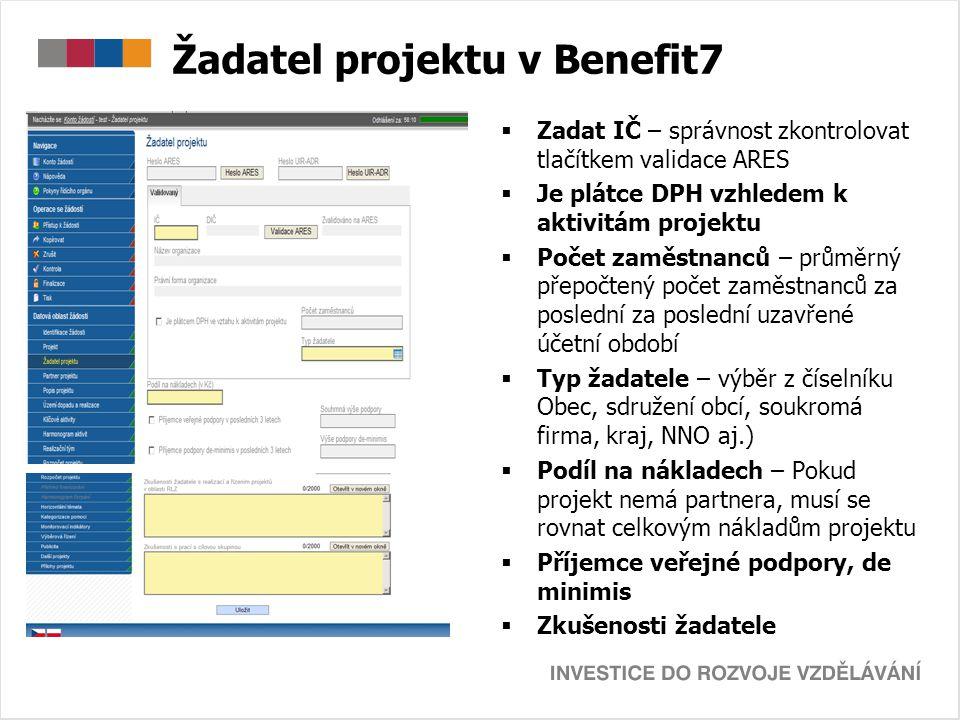 Žadatel projektu v Benefit7  Zadat IČ – správnost zkontrolovat tlačítkem validace ARES  Je plátce DPH vzhledem k aktivitám projektu  Počet zaměstna
