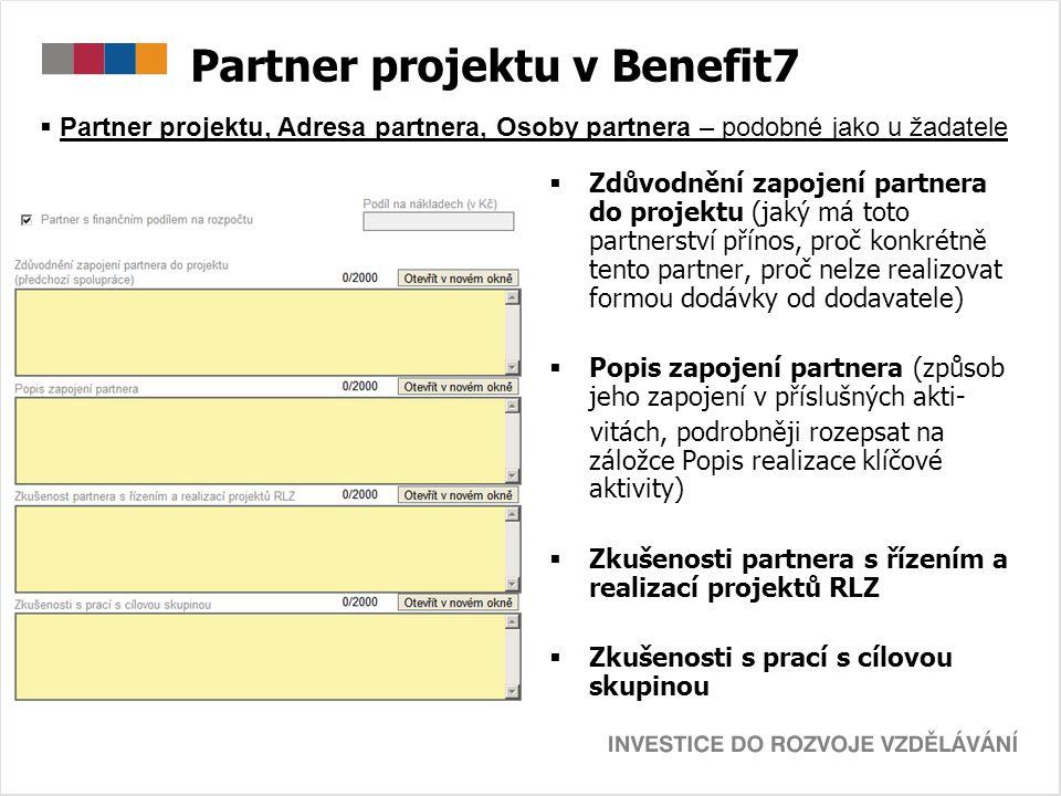 Partner projektu v Benefit7  Zdůvodnění zapojení partnera do projektu (jaký má toto partnerství přínos, proč konkrétně tento partner, proč nelze real